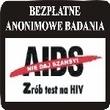 BEZPŁATNE ANONIMOWE BADANIA W KIERUNKU HIV